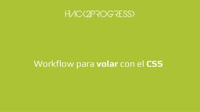 Workflow para volar con el CSS Slide 3