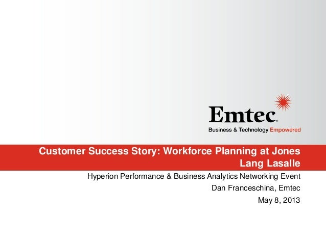 Customer Success Story: Workforce Planning at JonesLang LasalleHyperion Performance & Business Analytics Networking EventD...