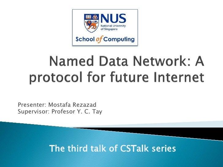 Presenter: Mostafa RezazadSupervisor: Profesor Y. C. Tay           The third talk of CSTalk series