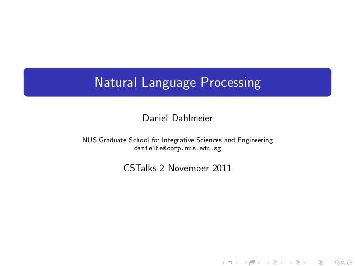 Natural Language Processing                  Daniel DahlmeierNUS Graduate School for Integrative Sciences and Engineering ...