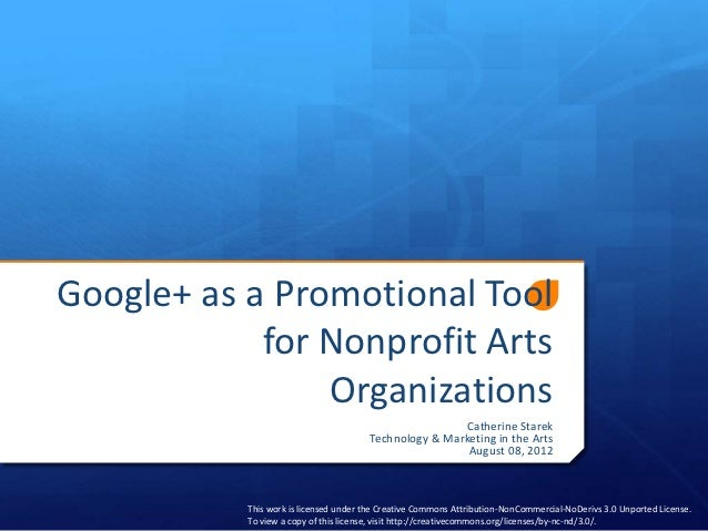 Google+ as a Promotional Tool            for Nonprofit Arts                Organizations                                  ...