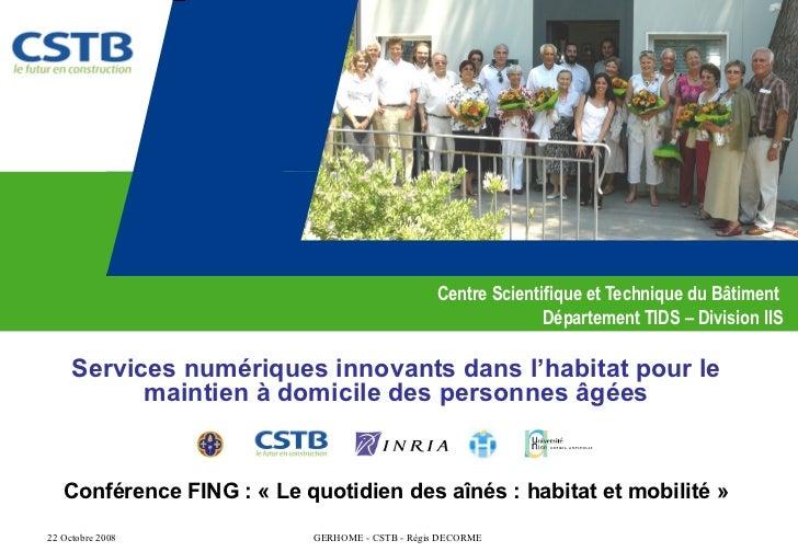 Centre Scientifique et Technique du Bâtiment  Département TIDS – Division IIS Services numériques innovants dans l'habitat...