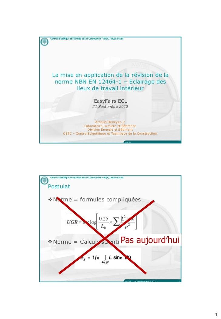 Centre Scientifique et Technique de la Construction – http://www.cstc.be La mise en application de la révision de la  norm...