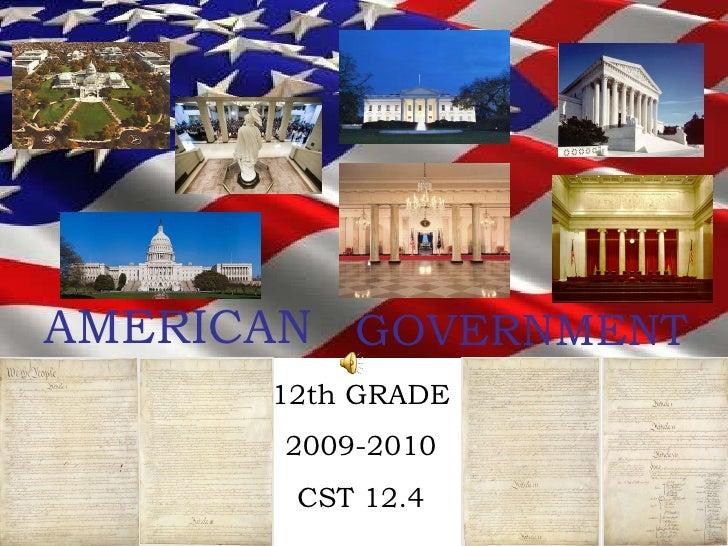 AMERICAN GOVERNMENT 12th GRADE 2009-2010 CST 12.4