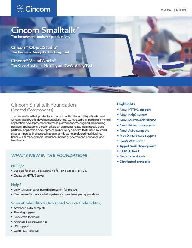 D ATA S H E E T Cincom Smalltalk Foundation (Shared Components) The Cincom Smalltalk product suite consists of the Cincom ...