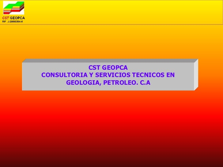 CST GEOPCACONSULTORIA Y SERVICIOS TECNICOS EN      GEOLOGIA, PETROLEO. C.A