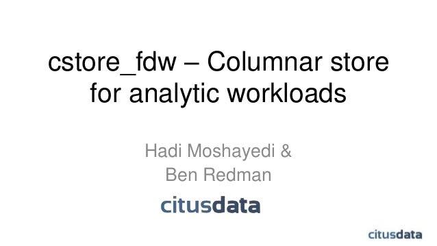 cstore_fdw: Columnar Storage for PostgreSQL