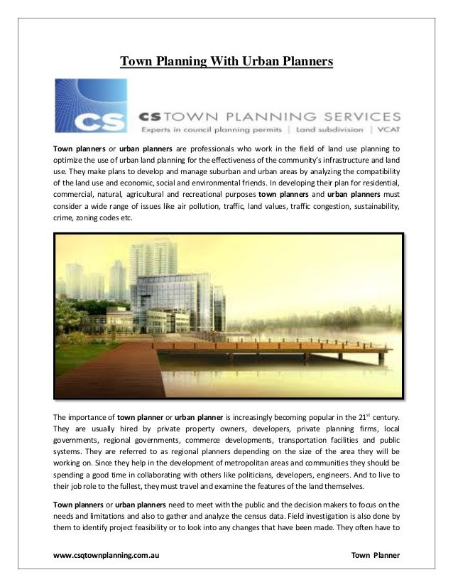 Town Planning With Urban Planners  Town planners or urban planners are professionals who work in the field of land use pla...