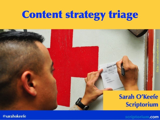 flickr: johnloo @sarahokeefe Content  strategy  triage Sarah O'Keefe Scriptorium flickr:navalsurfaceforces