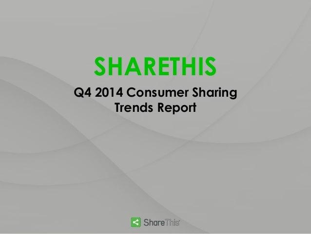 SHARETHIS Q4 2014 Consumer Sharing Trends Report