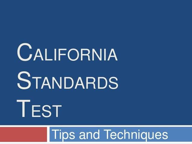 CALIFORNIASTANDARDSTEST   Tips and Techniques