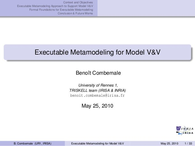 Context and Objectives Executable Metamodeling Approach to Support Model V&V Formal Foundations for Executable Metamodelin...