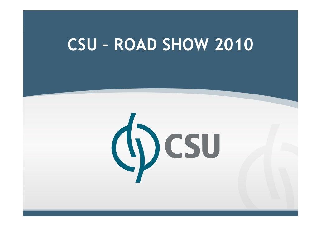 Clique para editar o estilo do título mestre        CSU – ROAD SHOW 2010