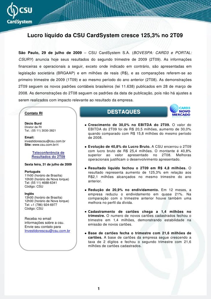 Lucro líquido da CSU CardSystem cresce 125,3% no 2T09  São Paulo, 29 de julho de 2009 – CSU CardSystem S.A. (BOVESPA: CARD...