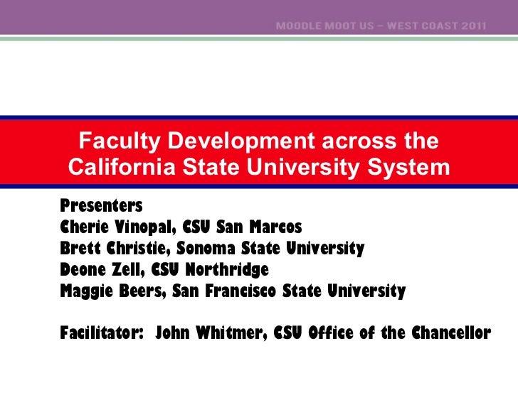 Faculty Development across the California State University System Presenters Cherie Vinopal, CSU San Marcos Brett Christie...