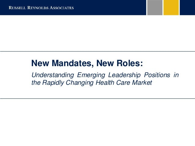 New Mandates, New Roles: Understanding Emerging Leadership Positions in the Rapidly Changing Health Care Market