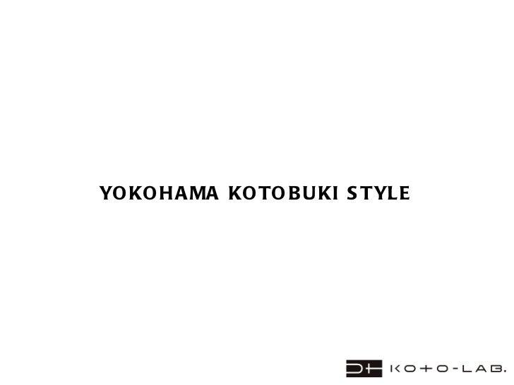 YOKOHAMA KOTOBUKI STYLE