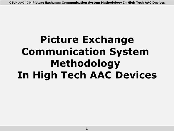 Picture Exchange Communication System  Methodology  In High Tech AAC Devices
