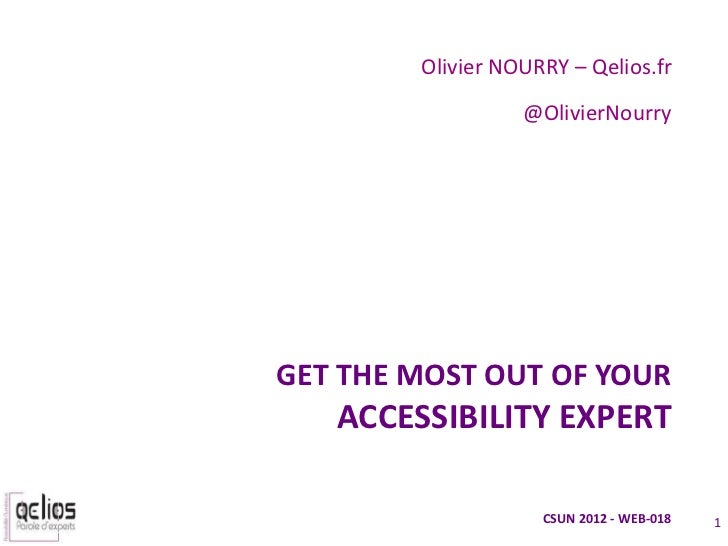 Olivier NOURRY – Qelios.fr                  @OlivierNourryGET THE MOST OUT OF YOUR   ACCESSIBILITY EXPERT                 ...