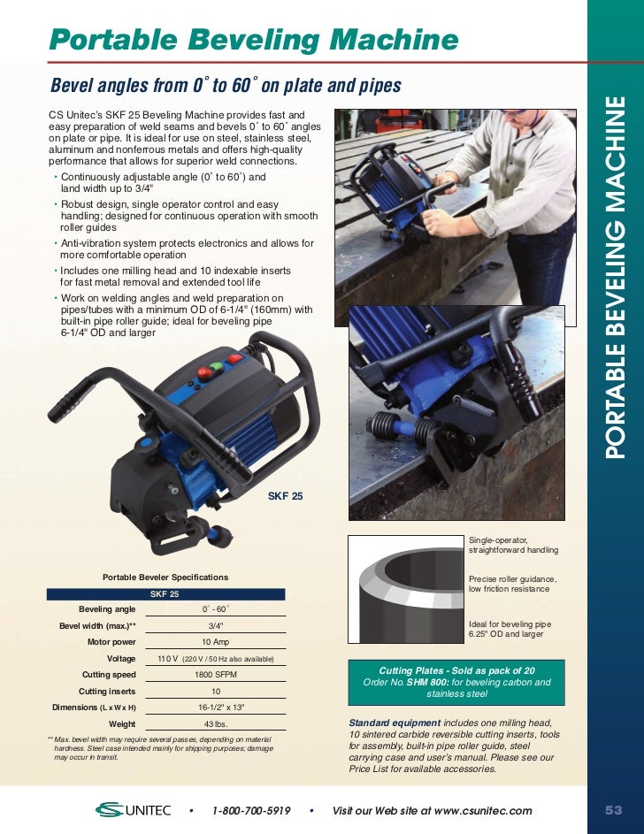Portable Beveling MachineBevel angles from 0˚ to 60˚ on plate and pipes                                                   ...