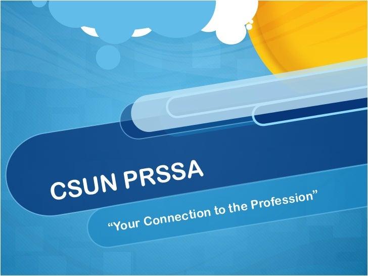 "CSUN PRSSA "" Your Connection to the Profession"""