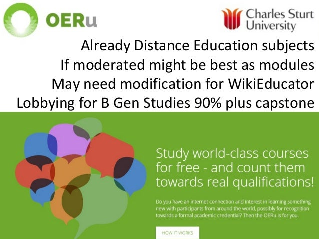 Already Distance Education subjects If moderated might be best as modules May need modification for WikiEducator Lobbying ...