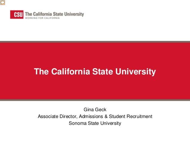 The California State University                      Gina GeckAssociate Director, Admissions & Student Recruitment        ...