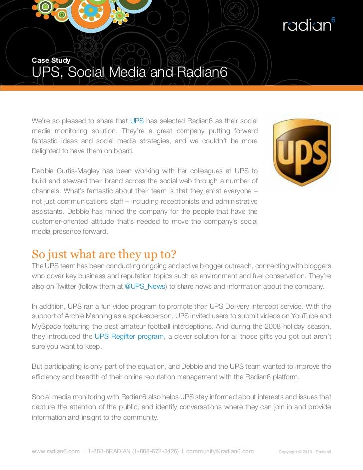 Case Study  UPS, Social Media and Radian6   We're so pleased to share that UPS has selected Radian6 as their social media ...
