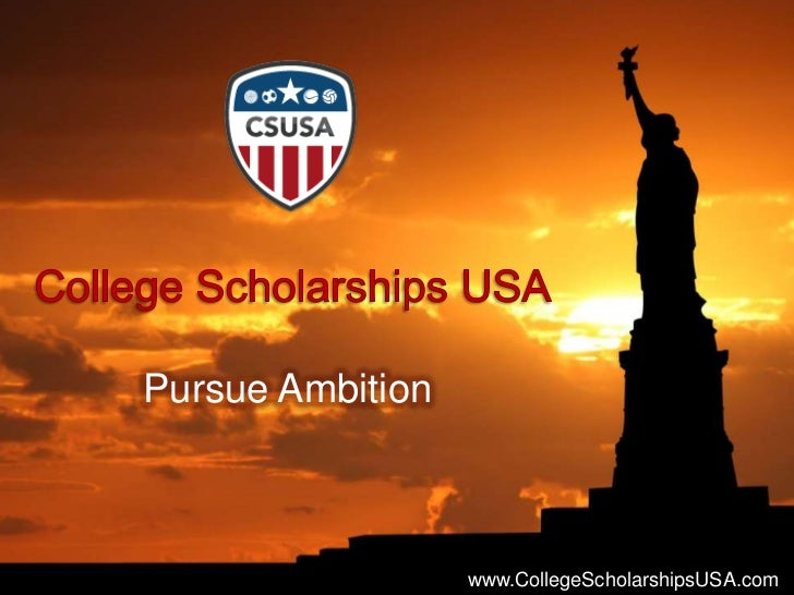 College Scholarships USA<br />Pursue Ambition<br />www.CollegeScholarshipsUSA.com<br />