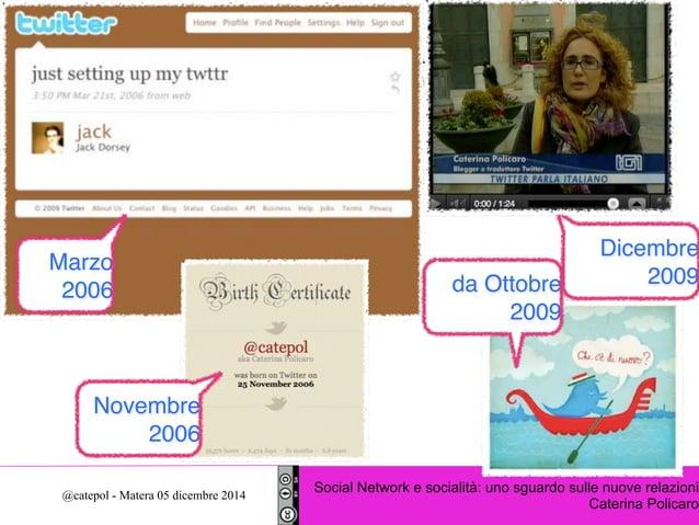 io c'ero...  da Ottobre  2009  Dicembre  2009  Social Network e socialità: uno sguardo sulle nuove relazioni  Marzo  2006 ...