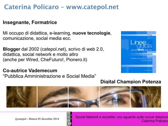 Caterina Policaro – www.catepol.net  Insegnante, Formatrice  Mi occupo di didattica, e-learning, nuove tecnologie,  comuni...