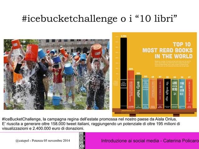 """#icebucketchallenge o i """"10 libri""""  #IceBucketChallenge, la campagna regina dell'estate promossa nel nostro paese da Aisla..."""