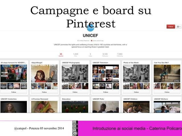 Campagne e board su  Pinterest  Introduzione ai social @catepol - Potenza 05 novembre 2014 media - Caterina Policaro