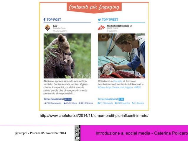 http://www.chefuturo.it/2014/11/le-non-profit-piu-influenti-in-rete/  Introduzione ai social @catepol - Potenza 05 novembr...
