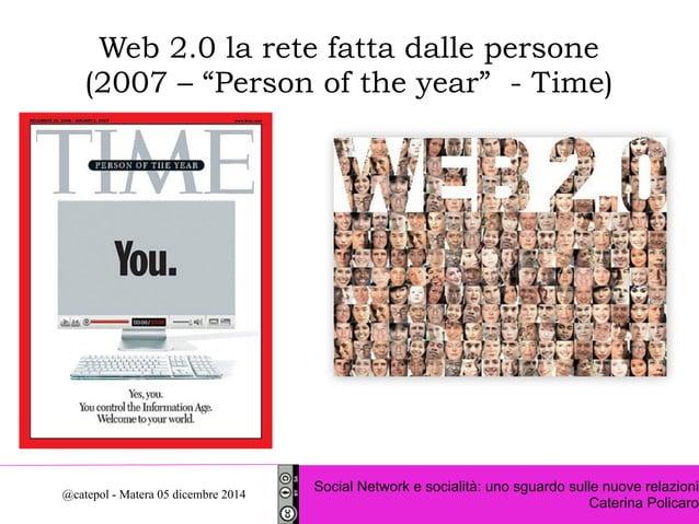 """Web 2.0 la rete fatta dalle persone  (2007 – """"Person of the year"""" - Time)  Social Network e socialità: uno sguardo sulle n..."""