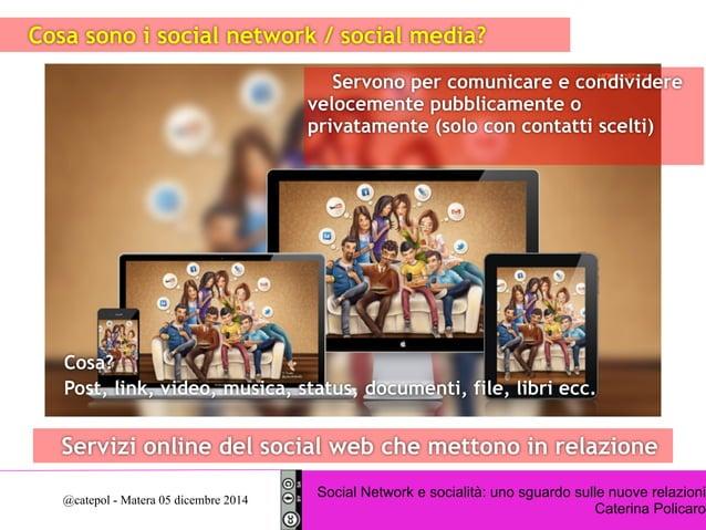 Cosa sono i social network / social media?  Servono per comunicare e condividere  velocemente pubblicamente o  privatament...