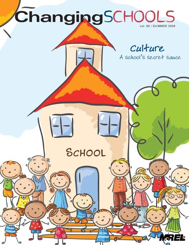 SCHOOL ChangingSchoolsvol. 60 / SUMMER 2009 Culture A school's secret sauce