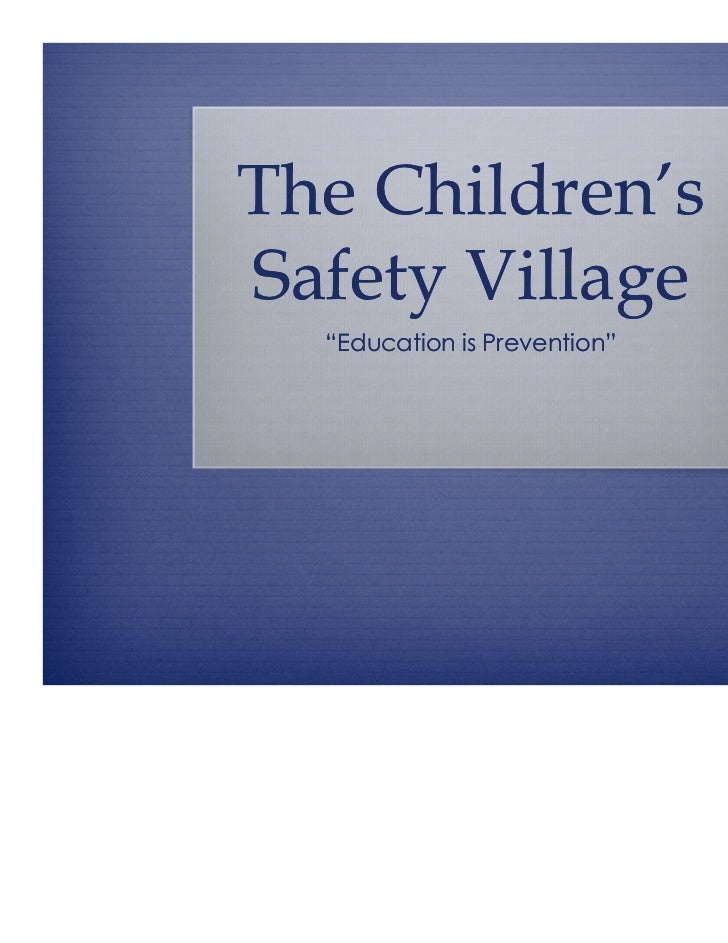 "The Children'sSafety Village  ""Education is Prevention"""