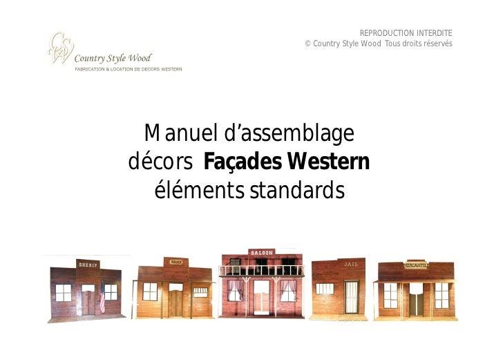 REPRODUCTION INTERDITE                 © Country Style Wood Tous droits réservés      Manuel d'assemblage décors Façades W...