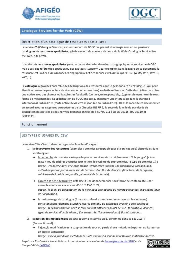Catalogue Services for the Web (CSW)Description d'un catalogue de ressources spatialiséesLe service CS (Catalogue Services...