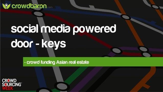 june 2013social media powereddoor - keys~ crowd funding Asian real estate