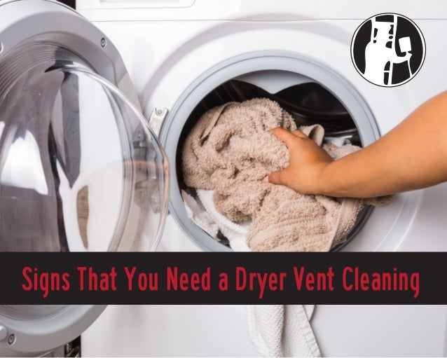 Signs That You Need a Dryer Vent Cleaning