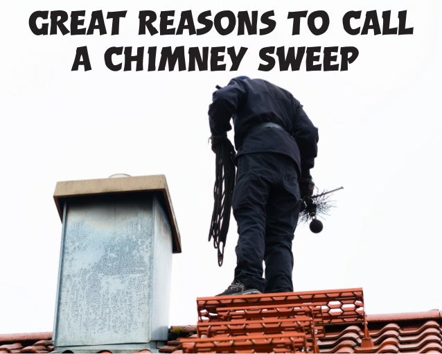 Great Reasons to Call a Chimney Sweep