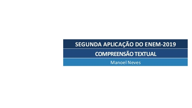 SEGUNDAAPLICAÇÃODOENEM-2019 ManoelNeves COMPREENSÃOTEXTUAL