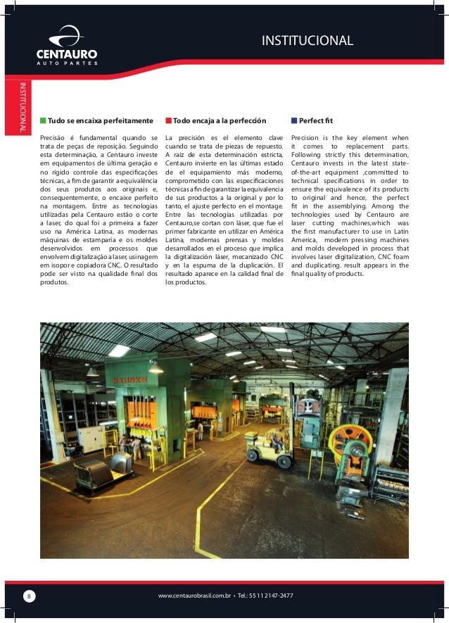 INSTITUCIONAL  INSTITUCIONAL  www.centaurobrasil.com.br • Tel.: 55 11 2147-2477  9