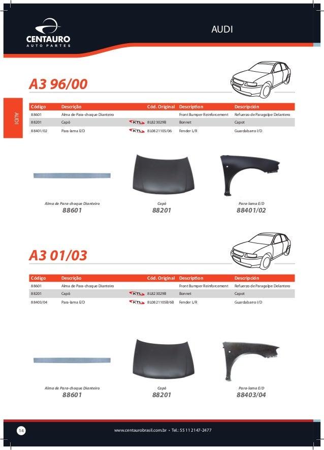 BMW  Série 3 92/98 Código  Descrição  51201  Capô  Cód. Original Description Bonnet  Capot  51301  Painel Dianteiro Superi...