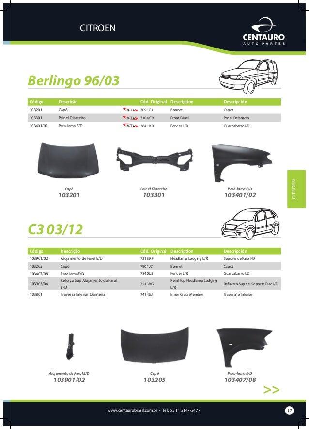 CITROEN  C3 03/12 >>  Reforço Sup Alojamento do Farol E/D  Travessa Inferior Dianteira  CITROEN  103903/04  103801  Picass...