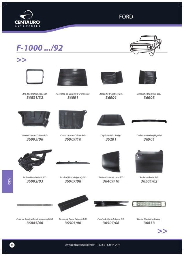 FORD  F-1000 .../92 >> Moldura Frontal do Capô  Painel Dianteiro Superior  Painel Frontal  Para-Choque Dianteiro (Chapa)  ...