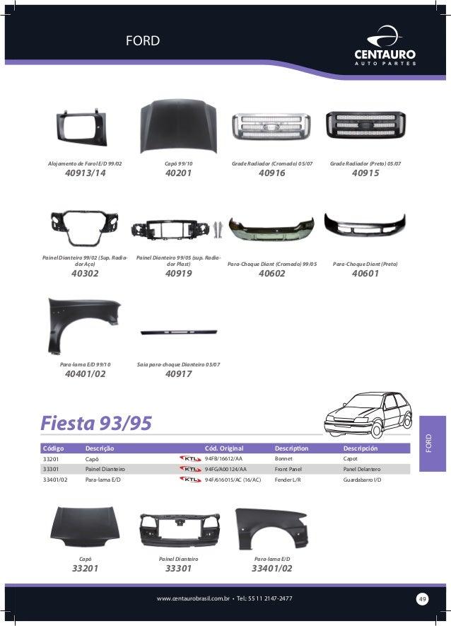 FORD  Fiesta 96/99 Código  Descrição  Cód. Original  Description  Descripción  33101/02  Caixa de Ar Estampada (4 P) E/D  ...