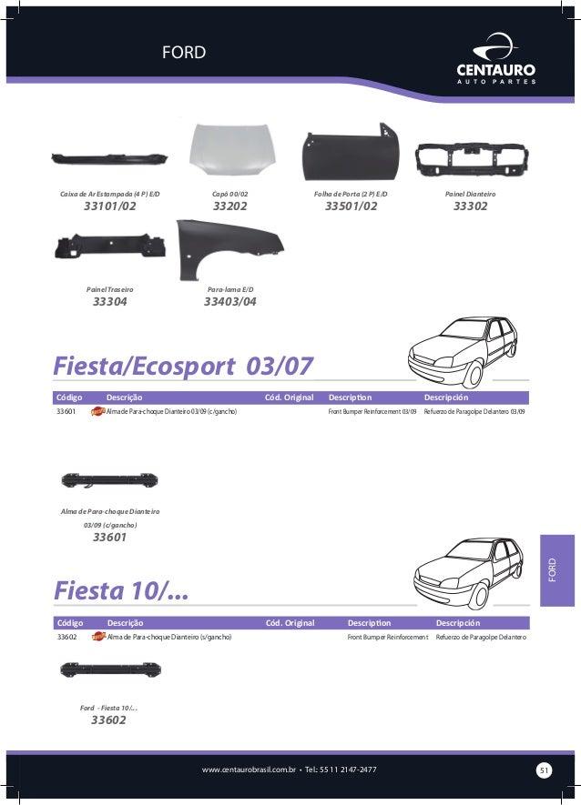 FORD  Focus 98/08 Código  Descrição  Cód. Original  Description  Descripción  41201  Capô  XS41A/16610/CA  Bonnet  Capot  ...